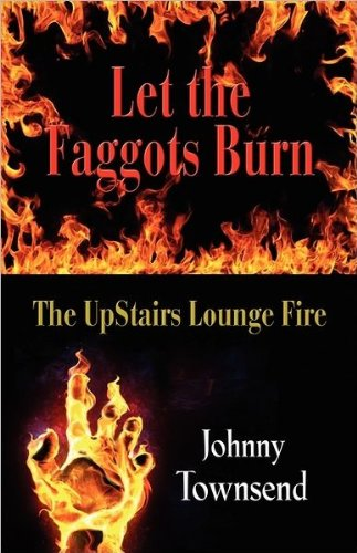 Let the Faggots Burn: The Upstairs Lounge Fire pdf epub