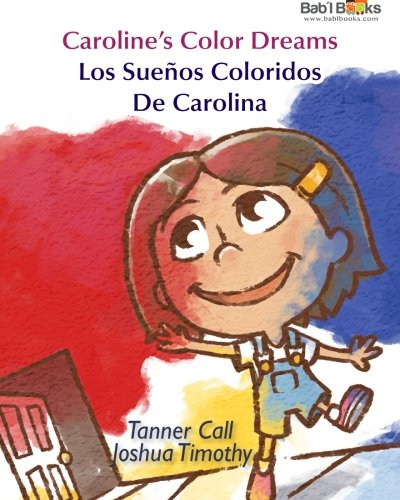Read Online Caroline's Color Dreams: Spanish & English Dual Text (Promo) (Spanish and English Edition) pdf