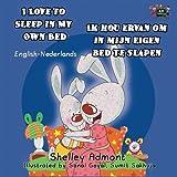 I Love to Sleep in My Own Bed Ik hou ervan om in mijn eigen bed te slapen (Dutch bilingual, dutch kids books): dutch childrens books, nederlandse kinderboeken
