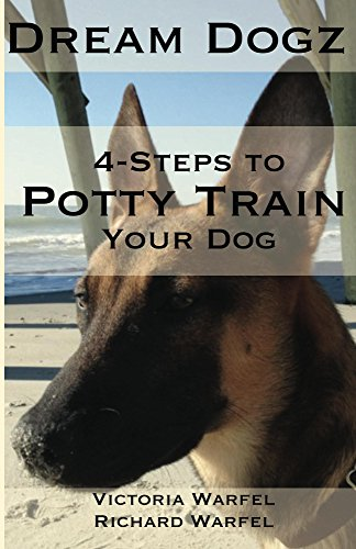4 Steps to Potty Train Your Dog by [Warfel, Victoria, Warfel, Richard]