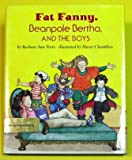 Fat Fanny, Beanpole Bertha and the Boys, Barbara Ann Porte, 0531059286
