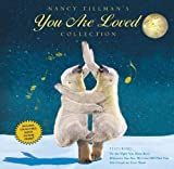 img - for Nancy Tillman's YOU ARE LOVED Collection: On the Night You Were Born; Wherever You Are, My Love Will Find You; and The Crown on Your Head by Tillman, Nancy (October 16, 2012) School & Library Binding book / textbook / text book