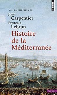 Histoire de la Méditerranée, Carpentier, Jean (Ed.)