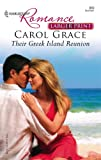 Their Greek Island Reunion, Carol Grace, 0373183402