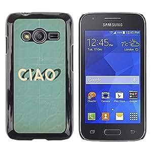 iKiki Tech / Estuche rígido - Ciao Italian Goodbye Teal Text Fashion - Samsung Galaxy Ace 4 G313 SM-G313F