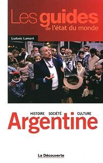 Argentine : histoire, société, culture, Lamant, Ludovic