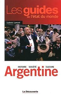 Argentine : Histoire, société, culture par Ludovic Lamant