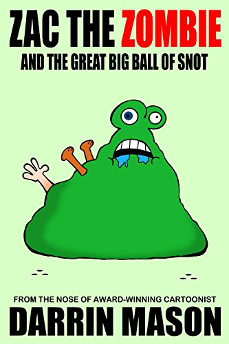 ZAC THE ZOMBIE and the Great Big Ball of -