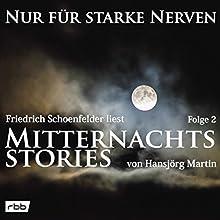 Mitternachtsstories von Hansjörg Martin 2 (Nur für starke Nerven 2) Hörbuch von Hansjörg Martin Gesprochen von: Friedrich Schoenfelder