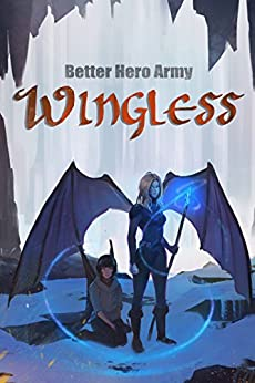 Wingless (Hollow Mountain Butterfly Book 2) by [Better Hero Army]