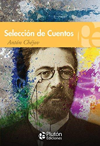 Selección de Cuentos de Antón Chéjov (Spanish Edition)