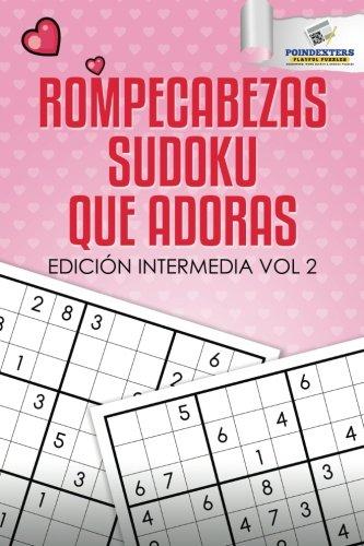 Read Online Rompecabezas Sudoku que Adoras: Edición Intermedia Vol 2 (Spanish Edition) pdf epub