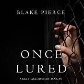 Once Lured: A Riley Paige Mystery, Book 4 | Blake Pierce