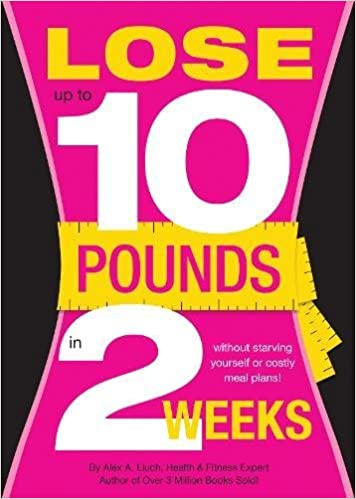Lose Up to 10 Pounds in Two Weeks!: Lluch, Alex A.: 9781936061174:  Amazon.com: Books