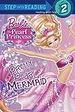 Pretty Pearl Mermaid (Barbie: The Pearl Princess) (Step into Reading)
