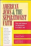 American Jews and the Separationist Faith, David G. Dalin, 0896331768