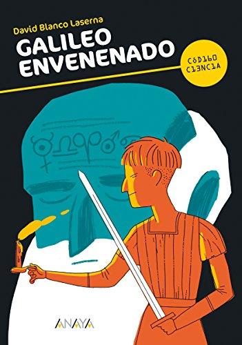 Galileo envenenado (Literatura Juvenil (A Partir De 12 Años) - Código Ciencia)