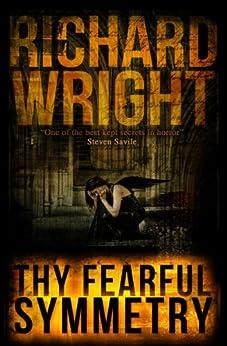 Thy Fearful Symmetry by [Wright, Richard]