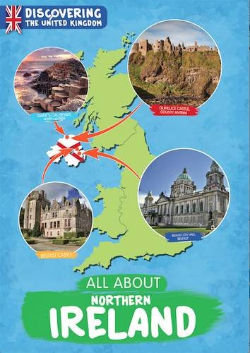 All About Northern Ireland (Discovering The United Kingdom)
