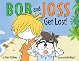 img - for Bob and Joss Get Lost! book / textbook / text book