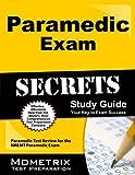 Paramedic Exam Secrets Study Guide: Paramedic Test Review for the NREMT Paramedic Exam