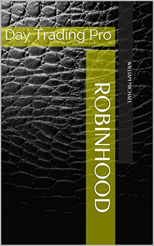 Amazon Robinhood Day Trading Pro EBook William Michael Fascinating Robinhood Pattern Day Trader