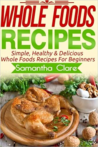 Whole foods whole foods recipes simple healthy delicious whole whole foods whole foods recipes simple healthy delicious whole foods recipes for beginners whole foods whole food whole food diet plan forumfinder Image collections