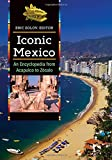 img - for Iconic Mexico [2 volumes]: An Encyclopedia from Acapulco to Z calo book / textbook / text book