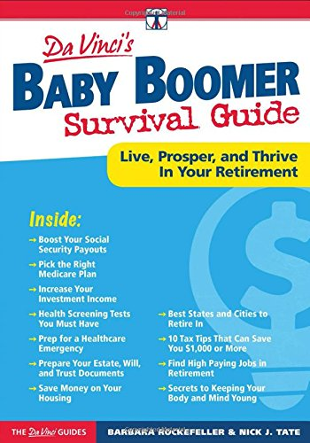 Baby Boomer Survival Guide: Live, Prosper, and Thrive In Your Retirement (Davinci Guides) (Business Baby)