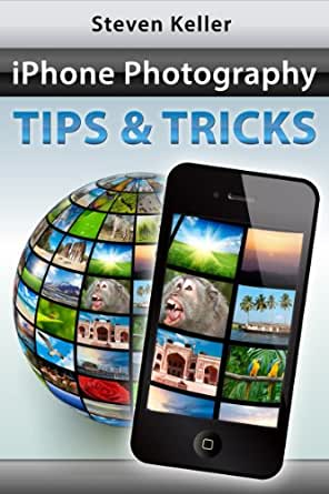 how to take great pictures with iphone iphone photography tips and tricks how to take great 20357