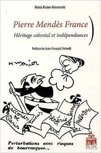 Livres gratuits en ligne Pierre Mendès France : Héritage colonial et indépendances pdf ebook