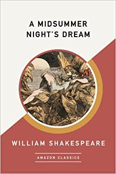 Book A Midsummer Night's Dream (AmazonClassics Edition)