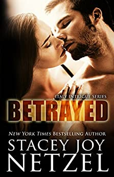 BETRAYED (Italy Intrigue Series Book 2) by [Netzel, Stacey Joy]