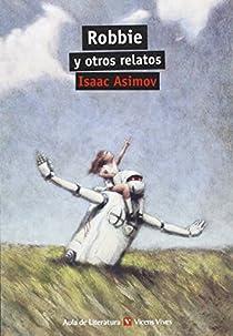 ROBBIE Y OTROS RELATOS N/E par Isaac Asimov