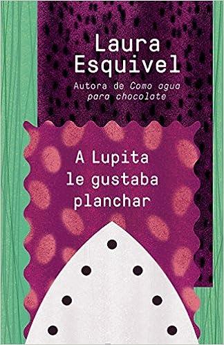 imágen de la novela A Lupita le gustaba planchar