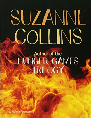 Suzanne Collins: Author of the Hunger Games Trilogy (Snap Books: Famous Female Authors) - Hunger Snap