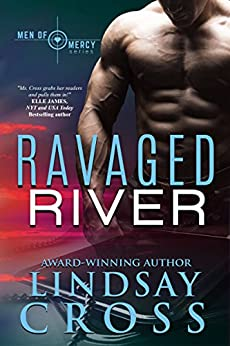 Ravaged River: Men of Mercy, Book 6 by [Cross, Lindsay]