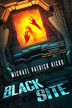 Black Site by [Hicks, Michael Patrick]