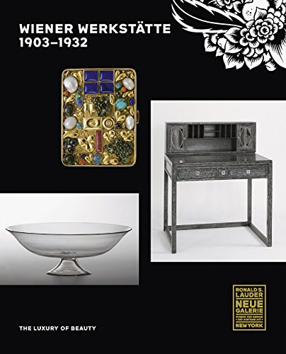 Pdf Crafts Wiener Werkstätte, 1903-1932: The Luxury of Beauty