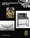 img - for Wiener Werkst tte, 1903-1932: The Luxury of Beauty book / textbook / text book