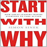 Kyпить Start with Why: How Great Leaders Inspire Everyone to Take Action на Amazon.com