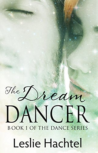 The Dream Dancer: The First Book in the Dance Series