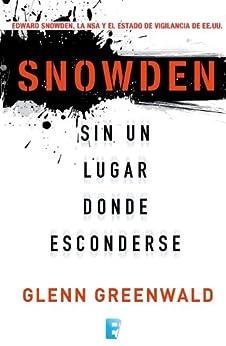 Snowden. Sin un lugar donde esconderse de [Greenwald, Glenn]