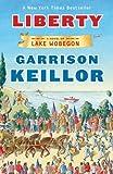 : Liberty: A Novel of Lake Wobegon (Lake Wobegon Novels)