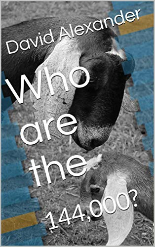 Who are the: 144,000? eBook: David Alexander: Amazon ca: Kindle Store