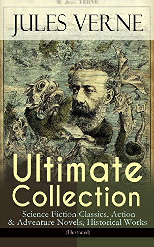 JULES VERNE Ultimate Collection: Science Fiction Classics, Action & Adventure Novels, Historical Works (Illustrated): Journey to the Centre of the Earth, ... An Antarctic Mystery... (English Edition)