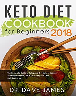 Keto Diet Cookbook For Beginners 2018 The Complete Guide Of