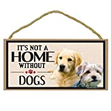 Wood Sign, It's Not A Home Without Dogs