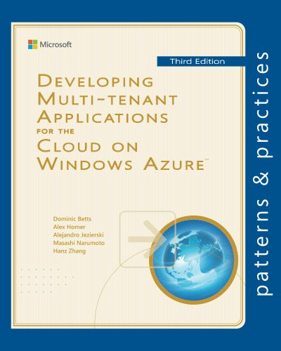 Download Developing Multi-tenant Applications for the Cloud on Windows Azure (Microsoft patterns & practices) Pdf