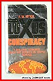 Luxus Conspiracy, A. W. Mykel, 0312927754